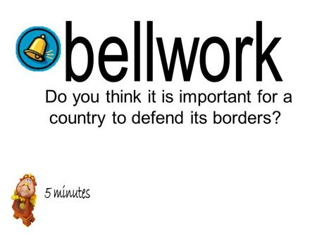 Do you think it is important for a country to defend its borders?