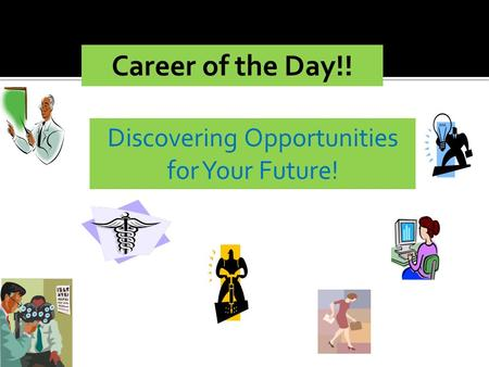 Career of the Day!! Discovering Opportunities for Your Future!