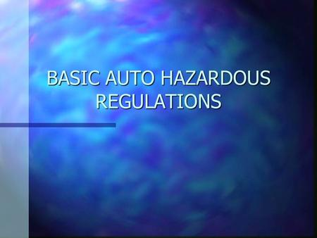 BASIC AUTO HAZARDOUS REGULATIONS. WASTE STREAMS RIGHT TO KNOW LAW n Hazard Communication Act of 1983 n Places some responsibility on Employer n Places.