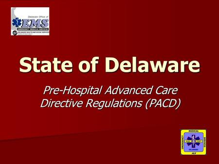 State of Delaware Pre-Hospital Advanced Care Directive Regulations (PACD)