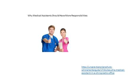 Why Medical Assistants Should Have More Responsibilities  schmallenberg.de/17/duties-of-a-medical- assistant-in-a-chiropractic-office.