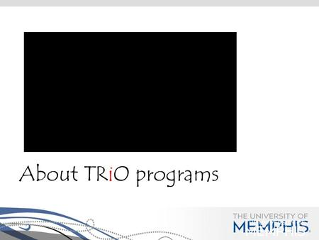 About TRiO programs. TRiO Programs Increase college retention and graduation rates for eligible participants Foster an institutional climate supportive.