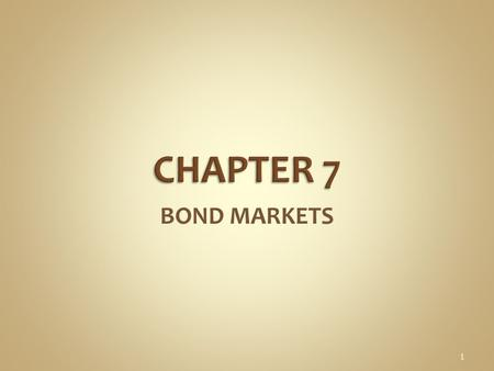 BOND MARKETS 1. 2  Long-term debt securities issued by government agencies or corporations.  The issuer is obligated to pay interest (or coupon) payments.