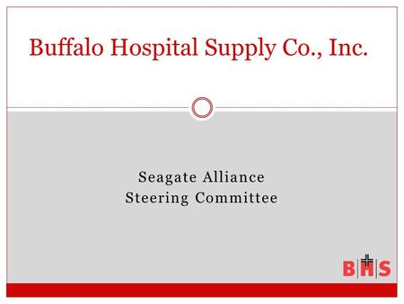 Seagate Alliance Steering Committee Buffalo Hospital Supply Co., Inc.