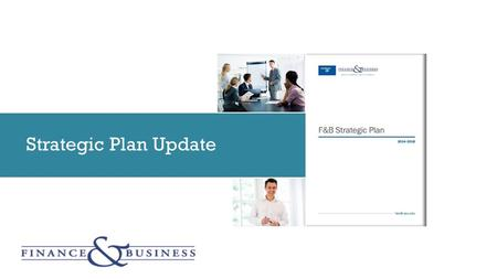 Strategic Plan Update. Workforce Excellence & Vitality Economic & Structural Review of F&B Services Business Process Transformation Advancing Diversity.
