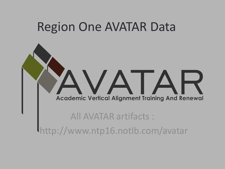 Region One AVATAR Data All AVATAR artifacts :