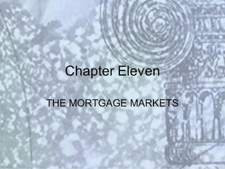 Copyright © 2000 Addison Wesley Longman Slide #11-1 Chapter Eleven THE MORTGAGE MARKETS.