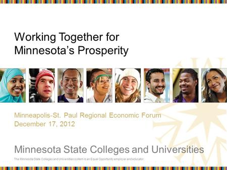 The Minnesota State Colleges and Universities system is an Equal Opportunity employer and educator. Minnesota State Colleges and Universities Working Together.