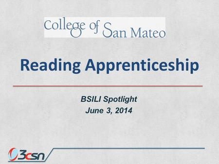 Reading Apprenticeship BSILI Spotlight June 3, 2014.