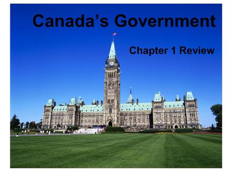 Canada's Government Chapter 1 Review. When did Canada become a country? (Specific Date)