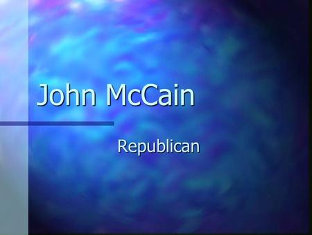 John McCain Republican. Issues Iraq Iraq National Security National Security Education and Health Education and Health Economy Economy.