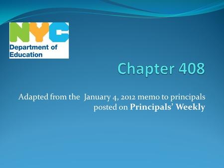 Adapted from the January 4, 2012 memo to principals posted on Principals' Weekly.