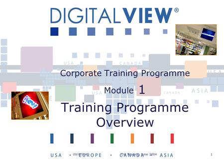 09/07/04DV Training June 20041 Corporate Training Programme Module 1 Training Programme Overview.