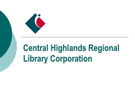Central Highlands Regional Library Corporation. About CHRLC  Central Highlands Regional Library Corporation provides library services to the City of.
