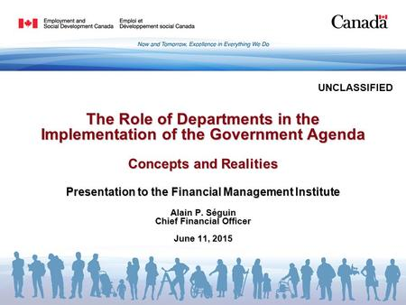The Role of Departments in the Implementation of the Government Agenda Concepts and Realities Presentation to the Financial Management Institute Alain.