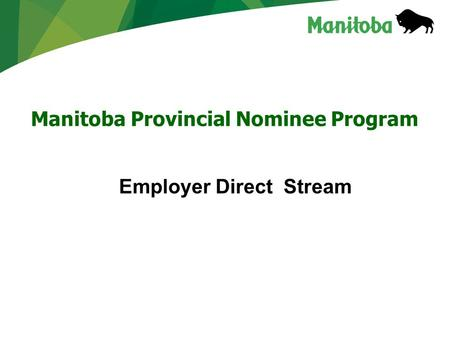 Manitoba Provincial Nominee Program Employer Direct Stream.