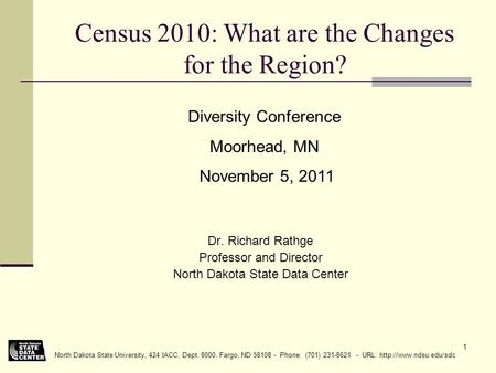 North Dakota State University, 424 IACC, Dept. 8000, Fargo, ND 58108 - Phone: (701) 231-8621 - URL:  1 Census 2010: What are the.
