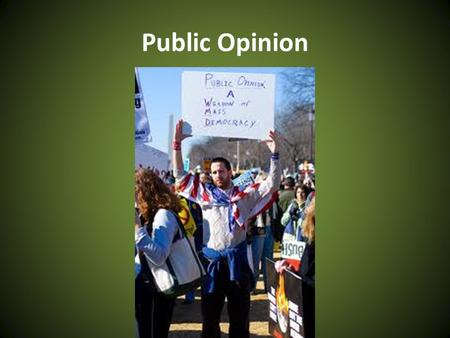 Public Opinion. Prediction…. What is the role of public opinion in American Democracy?