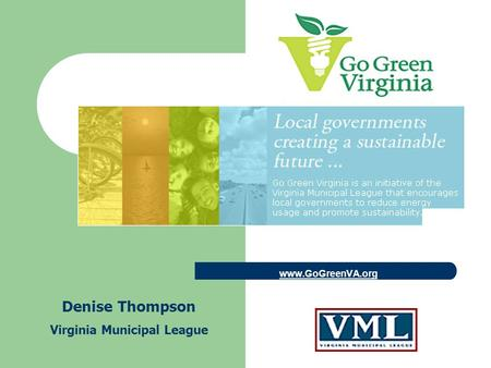 Www.GoGreenVA.org Denise Thompson Virginia Municipal League.