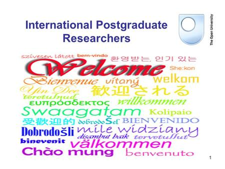 1 International Postgraduate Researchers. 2 3 Map of UK Universities OU has 13 Regional & National offices London South South West W Midlands E Midlands.