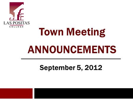 September 5, 2012 Town Meeting ANNOUNCEMENTS. Faculty Showcase Mertes Center for the Arts Sept. 6 7:30 p.m.
