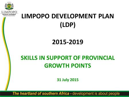 LIMPOPO DEVELOPMENT PLAN SKILLS IN SUPPORT OF PROVINCIAL GROWTH POINTS