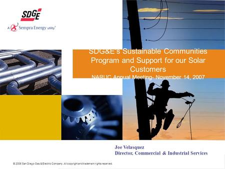 © 2006 San Diego Gas & Electric Company. All copyright and trademark rights reserved. SDG&E's Sustainable Communities Program and Support for our Solar.