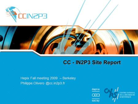 CC - IN2P3 Site Report Hepix Fall meeting 2009 – Berkeley