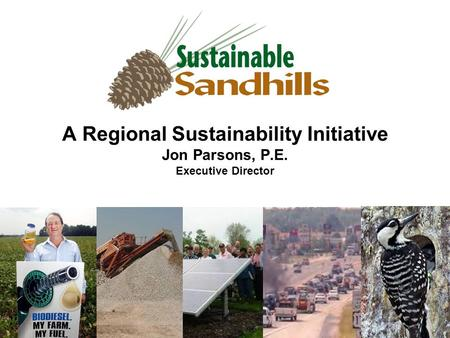 A Regional Sustainability Initiative Jon Parsons, P.E. Executive Director.