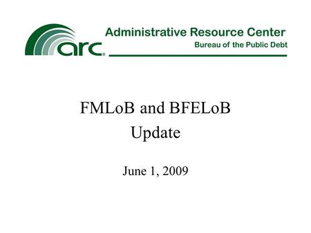 FMLoB and BFELoB Update June 1, 2009. Financial Management Line of Business (FMLoB) Overview of FMLoB Overall Goals Stages of FMLoB Other FMLoB Activities.