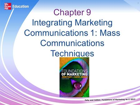 1 Chapter 9 Integrating Marketing Communications 1: Mass Communications <strong>Techniques</strong>.