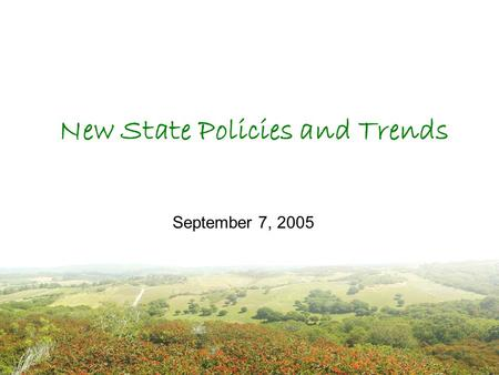 New State Policies and Trends September 7, 2005. Planning Context California will continue to grow at what some would characterize as an alarming rate.