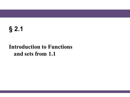 § 2.1 Introduction to Functions and sets from 1.1.