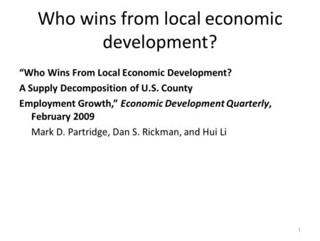 "Who wins from local economic development? ""Who Wins From Local Economic Development? A Supply Decomposition of U.S. County Employment Growth,"" Economic."