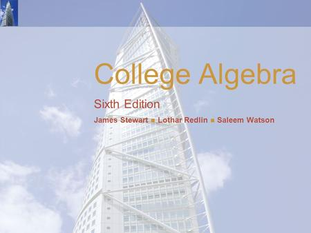College Algebra Sixth Edition James Stewart Lothar Redlin Saleem Watson.