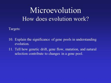 Microevolution How does evolution work?