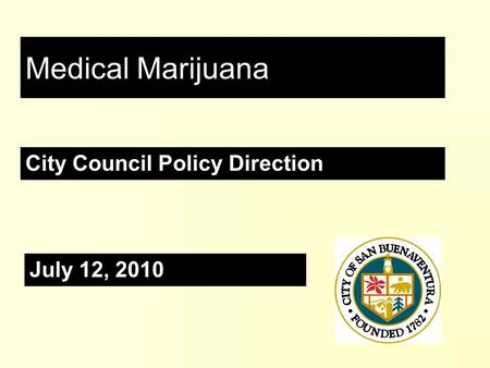 July 12, 2010 Medical Marijuana City Council Policy Direction.
