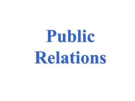 Public Relations. 17-2 What is Public Relations?