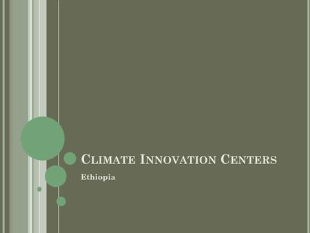 C LIMATE I NNOVATION C ENTERS Ethiopia. HoA-REC building in the Gullele Botanic Garden.