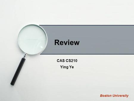 Review CAS CS210 Ying Ye Boston University. Logical expressions Truth table input: A, B, Coutput: D ABCD 0001 1000 1100 1111 0100 0110 0010 1011 (~A)(~B)(~C)