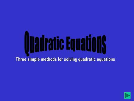 Three simple methods for solving quadratic equations