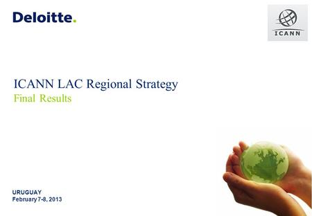 ICANN LAC Regional Strategy Final Results URUGUAY February 7-8, 2013.