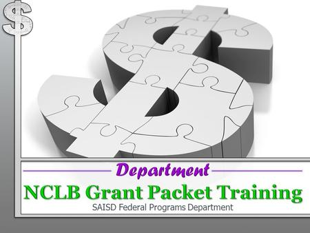 SAISD Federal Programs Department. Stage 4 of the Organization and Development Process Link Plan to Federal, State, and Local Funding Sources 4 2.