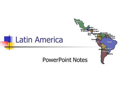 Latin America PowerPoint Notes.