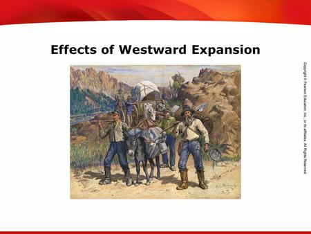 TEKS 8C: Calculate percent composition and empirical and molecular formulas. Effects of Westward Expansion.