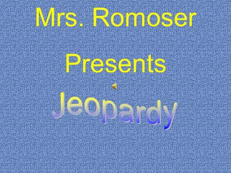 Mrs. Romoser Presents. $200 $300 $400 $500 $100 $200 $300 $400 $500 $100 $200 $300 $400 $500 $100 $200 $300 $400 $500 $100 $200 $300 $400 $100 LunarSpaceSolar.