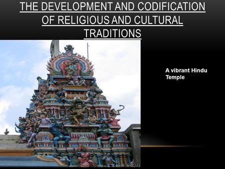 a discussion on developing a tradition in hinduism Woman has been the centre of study from the ancient to the modern times   status of women is considered to be a touchstone for the development of the  society  in hindu tradition, the husband and the wife should be the joint  owners of the.