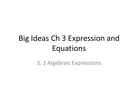 Big Ideas Ch 3 Expression and Equations