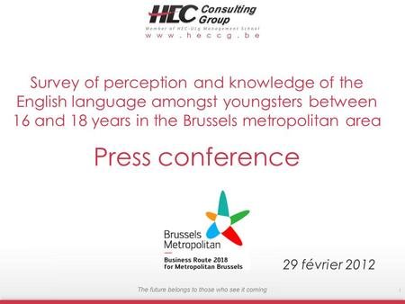 Survey of perception and knowledge of the English language amongst youngsters between 16 and 18 years in the Brussels metropolitan area off Press conference.