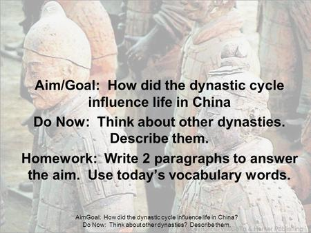 AimGoal: How did the dynastic cycle influence life in China? Do Now: Think about other dynasties? Describe them, Aim/Goal: How did the dynastic cycle influence.